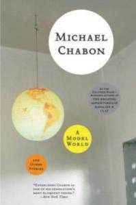 Michael Chabon's Model World and Other Stories