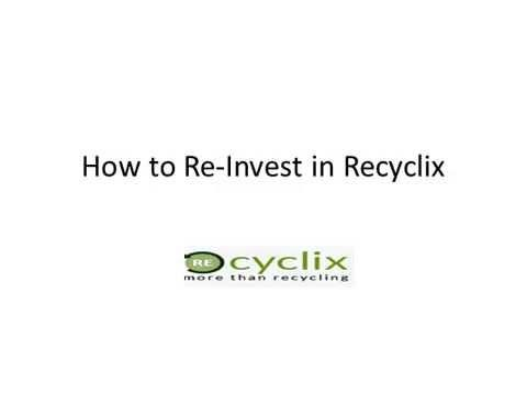 How to Re-Invest in Recyclix
