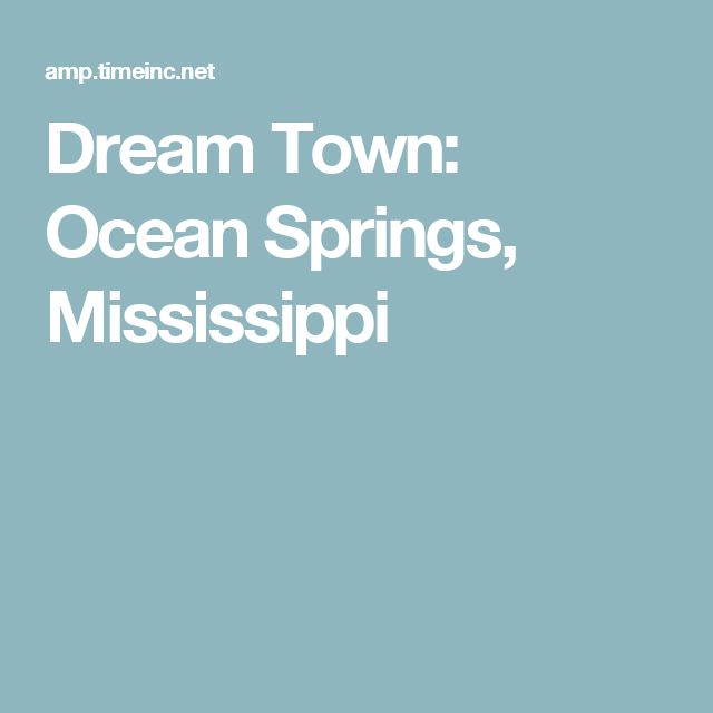 Dream Town: Ocean Springs, Mississippi