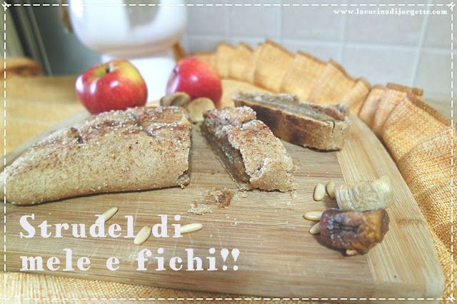 la cucina di Jorgette: Strudel di mele e fichi!!!