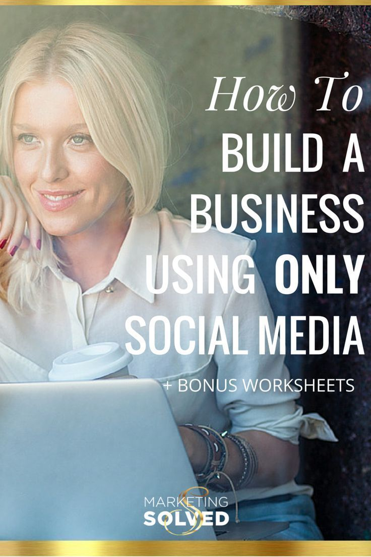 How to build a business using only social media.