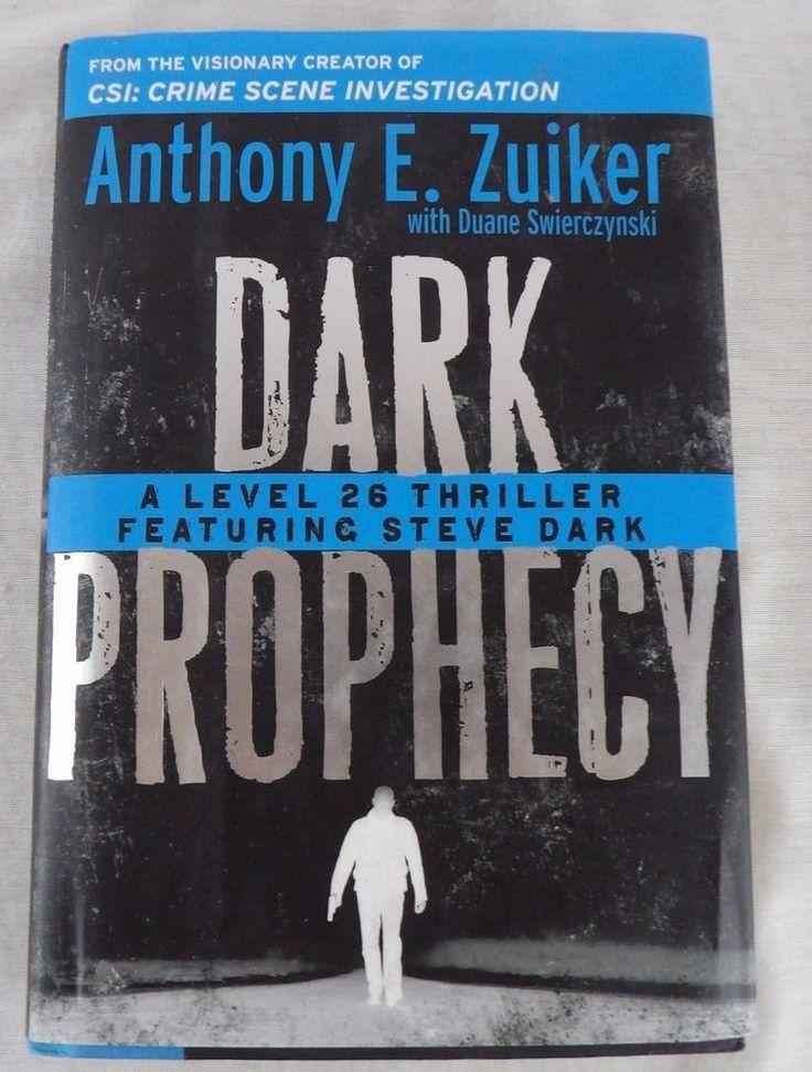 Dark Prophecy by Duane Swierczynski and Anthony E. Zuiker (2010, Hardcover)