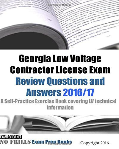 Georgia Low Voltage Contractor License Exam Review Questions and Answers 2016/17 Edition: A Self-Practice Exercise Book covering LV technical information