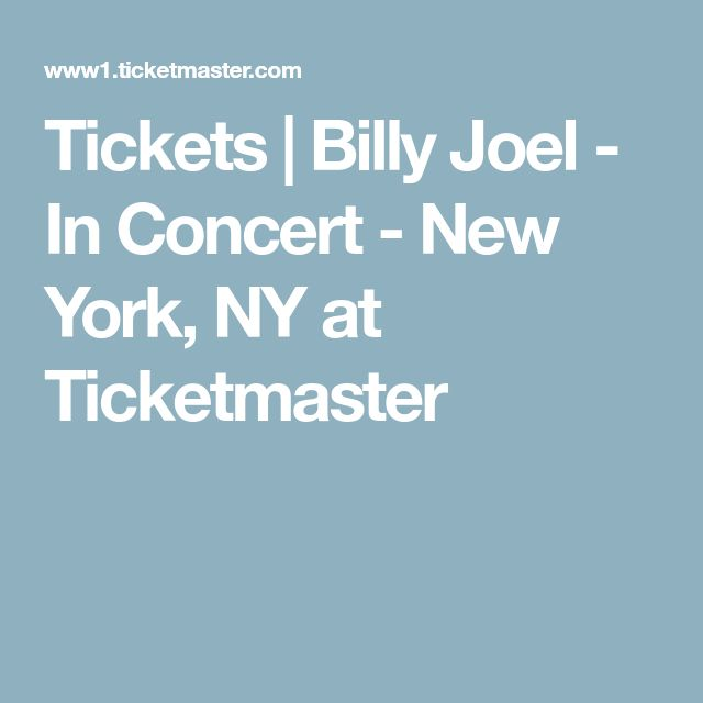 Tickets | Billy Joel - In Concert - New York, NY at Ticketmaster