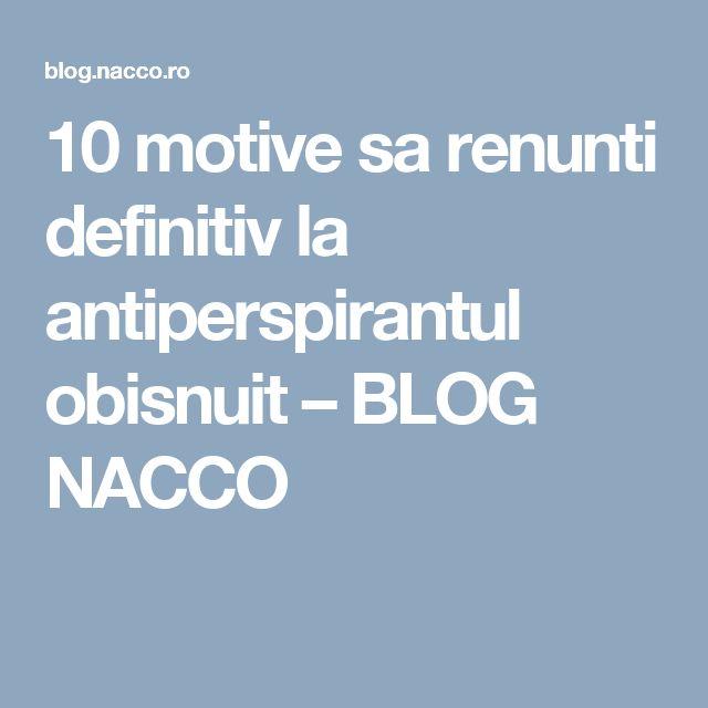 10 motive sa renunti definitiv la antiperspirantul obisnuit – BLOG NACCO