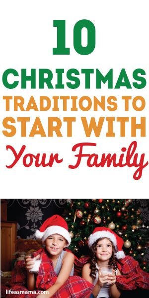 10 Christmas Traditions To Start With Your Family