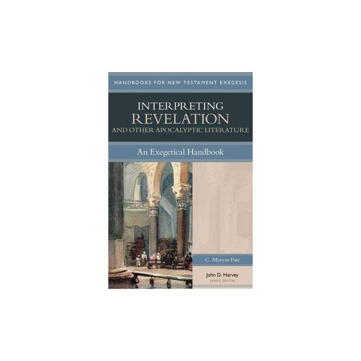 Interpreting Revelation & Other Apocalyptic Literature : An Exegetical Handbook (Paperback) (C. Marvin