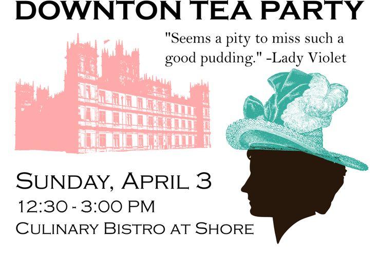 Downton Tea Party at Shore Cultural Centre April 3, 2016 www.shoreculturalcentre.com