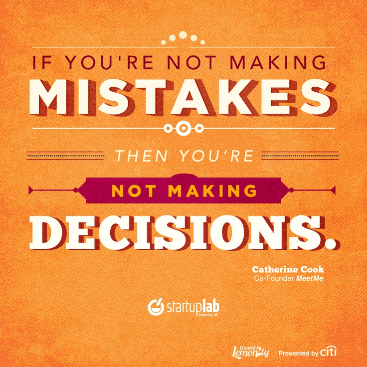"""Decision Making Quotes: """"If You're Not Making Mistakes Then You're Not Making"""