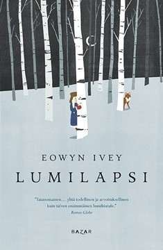 Eowyn Ivey: Lumilapsi ( The snow child)