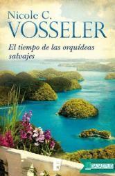 El tiempo de las orquídeas silvestres del autor Nicole C. Vosseler
