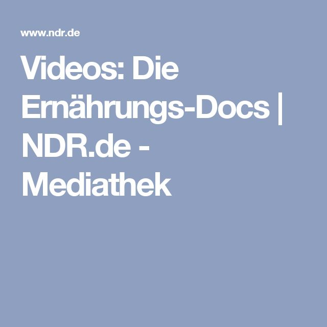 Videos: Die Ernährungs-Docs | NDR.de - Mediathek