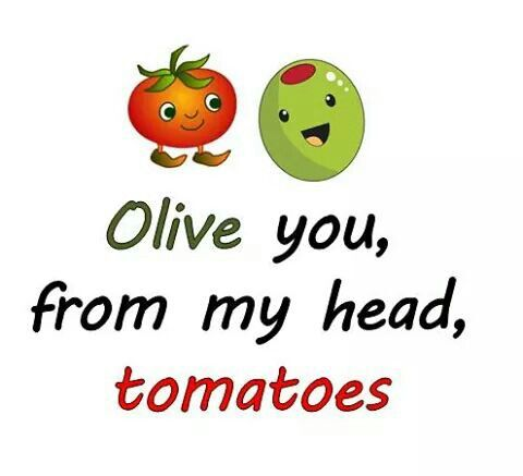 Olive You From My Head Tomatoes Play On Words