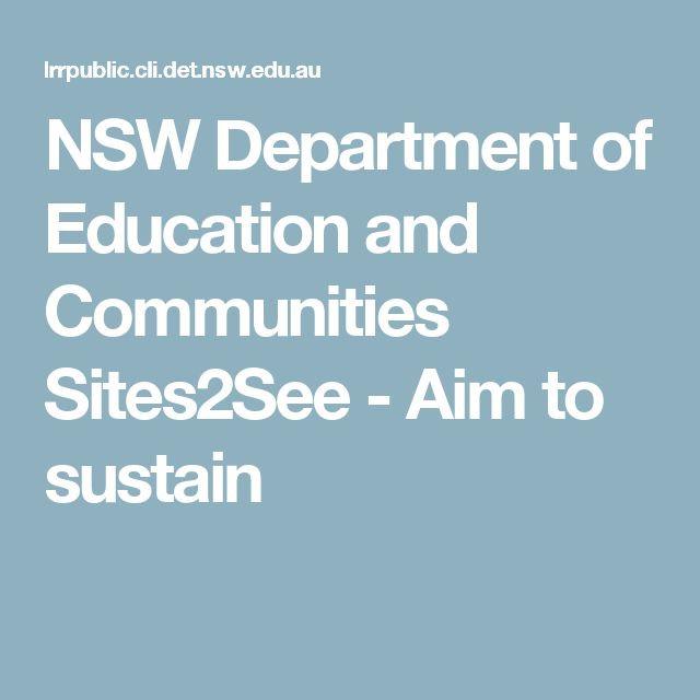 NSW Department of Education and Communities Sites2See -  Aim to sustain