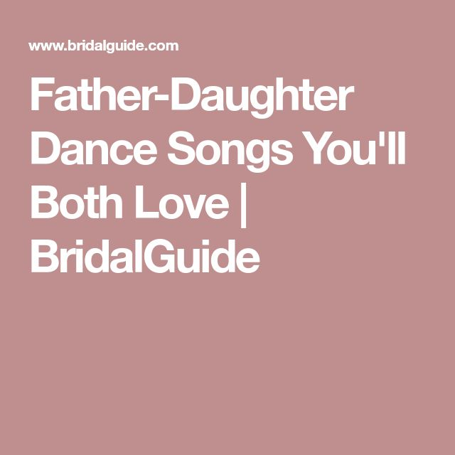 Father-Daughter Dance Songs You'll Both Love | BridalGuide