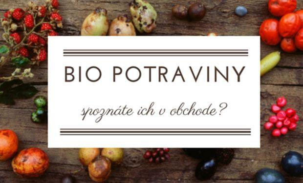 Ako spoľahlivo spoznať biopotraviny?