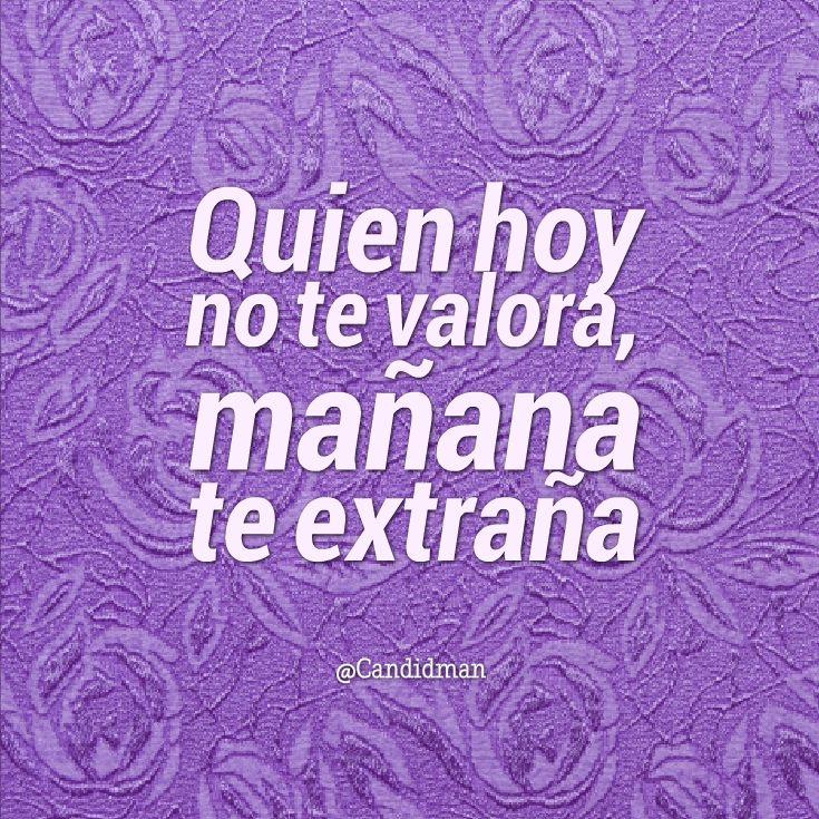 """""""Quien hoy no te valora mañana te extraña"""". #Candidman #Frases #Desamor http://t.co/UbxFU104O3 @candidman"""