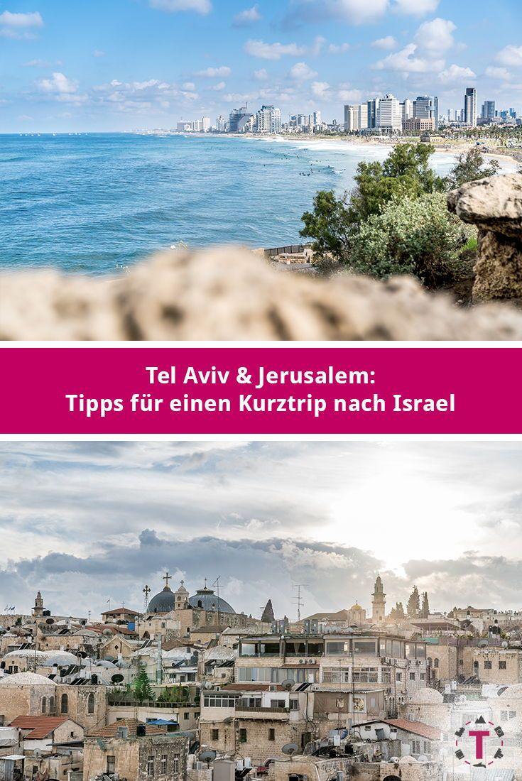 Tel Aviv Jaffa Und Jerusalem Kurztrip Nach Israel Reisetipps Kurztrip Reisen Tel Aviv