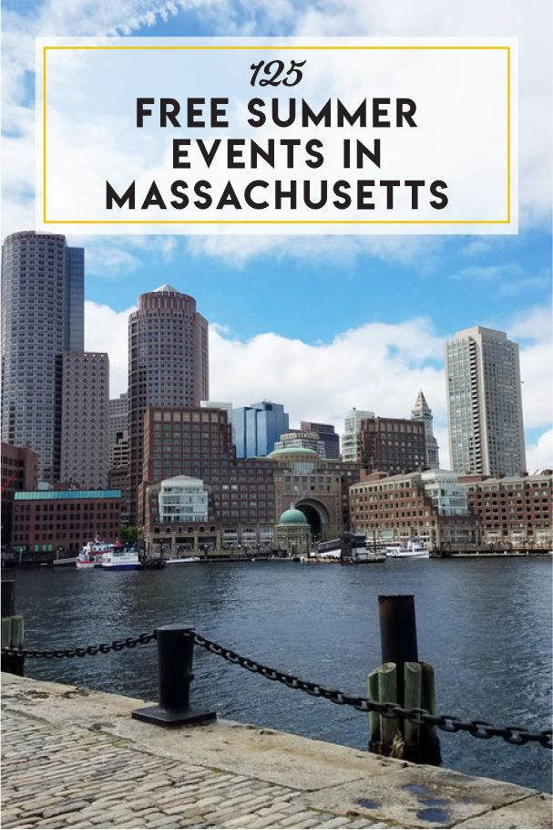 125 Free Summer Events In Boston Beyond With Images Events