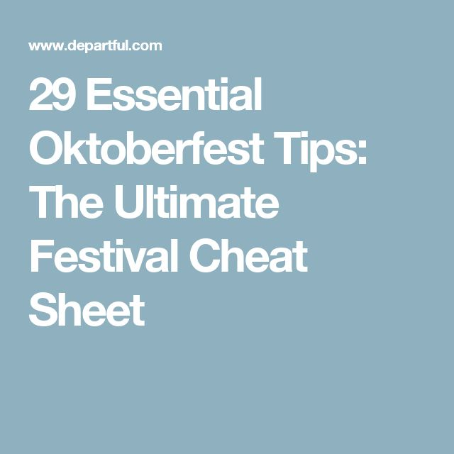 29 Essential Oktoberfest Tips: The Ultimate Festival Cheat Sheet