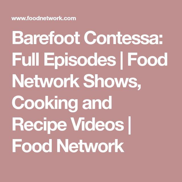 Barefoot Contessa: Full Episodes | Food Network Shows, Cooking and Recipe Videos | Food Network