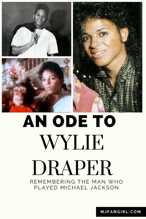 An Ode to Wylie Draper: Remembering the Man Who Played Michael Jackson