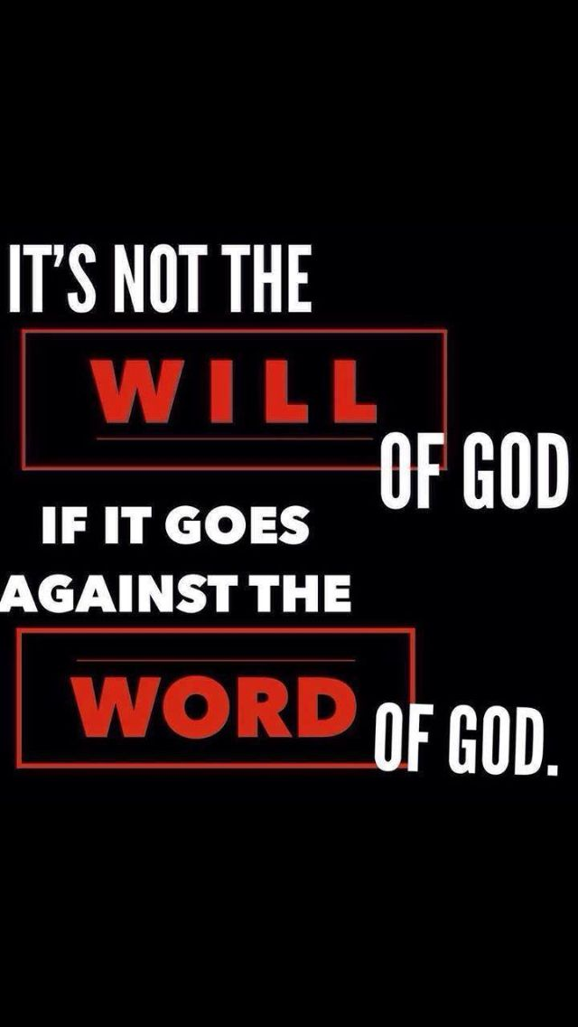 It's not the will of God if it goes against the word of God. #Bible #God'sWill