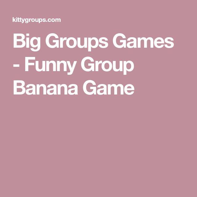 Big Groups Games - Funny Group Banana Game
