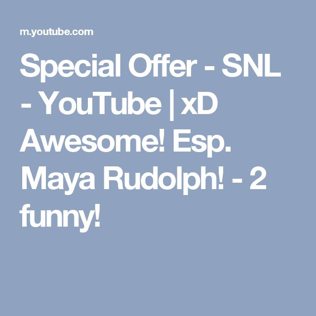 Special Offer - SNL - YouTube | xD Awesome! Esp. Maya Rudolph! - 2 funny!