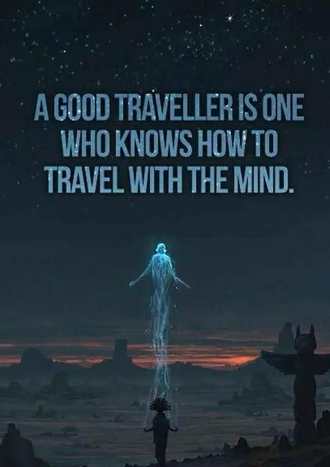 """kundalini-world: """" astral-club: """" A good traveller is one who knows how to travel with the mind. """" Learn your purpose of existence at http://www.kundalinichakrabalancing.com/purpose-of-life/ More spiritual discussions on..."""