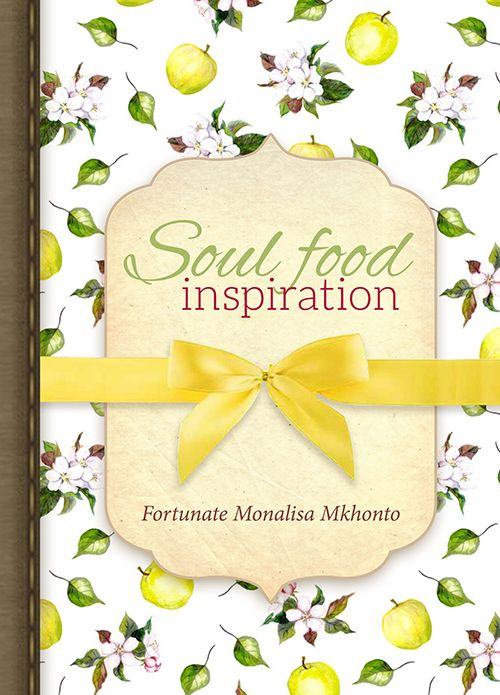 This inspirational  book is food for the soul and include poems about love and Christianity. By  Fortunate Monalisa Mkhonto.