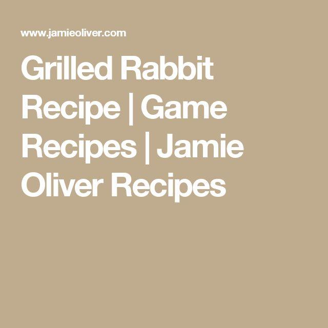 Grilled Rabbit Recipe   Game Recipes   Jamie Oliver Recipes