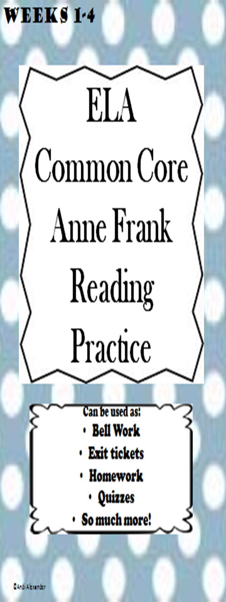 Anne Frank Daily Common Core Reading Practice. This includes 4 weeks of Reading Practice that can be used for bell work, homework, daily practice, quizzes, and more!