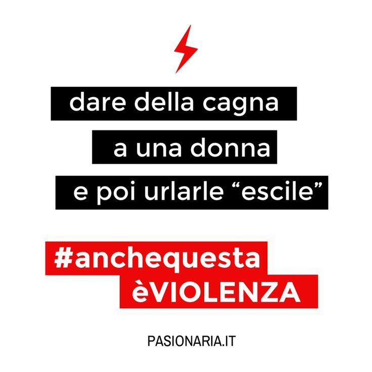 """Dare della cagna a una donna e poi urlarle """"escile""""  #anchequestaèVIOLENZA #pasionariaIT #femminismo #feminism #violenzasulledonne"""