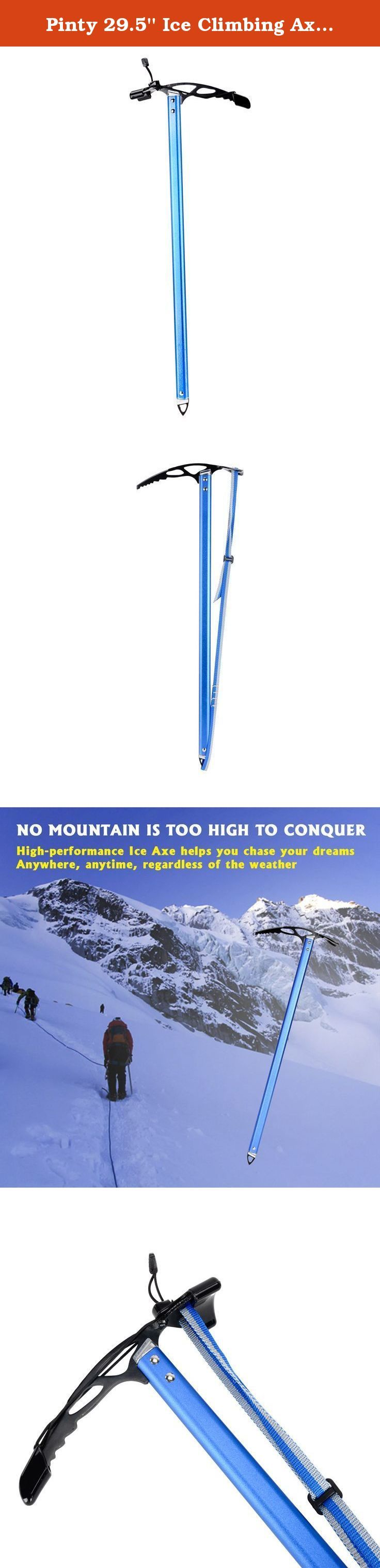 Pinty 29.5'' Ice Climbing Axe Mountaineering Axe Made of Aluminum Magnesium Alloy (blue). A professional mountaineering axe without a premium price tag, this is our brand new heavy duty mountaineering climbing axe. It is tough, it is rough, and it will help you to conquer any mountains without problems. Made of premium aluminum magnesium alloy, our product is not only sturdy but also very lightweight. Attach it on your backpack and you will forget you have it, but when the time comes, it...