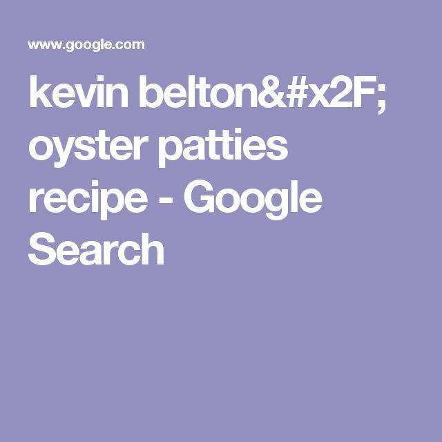 kevin belton/ oyster patties recipe - Google Search