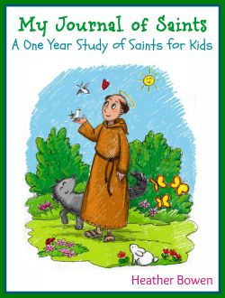 My Journal of Saints: a One Year Study of Saints for Kids-Teach your children about the lives of the people who greatly influenced our faith.