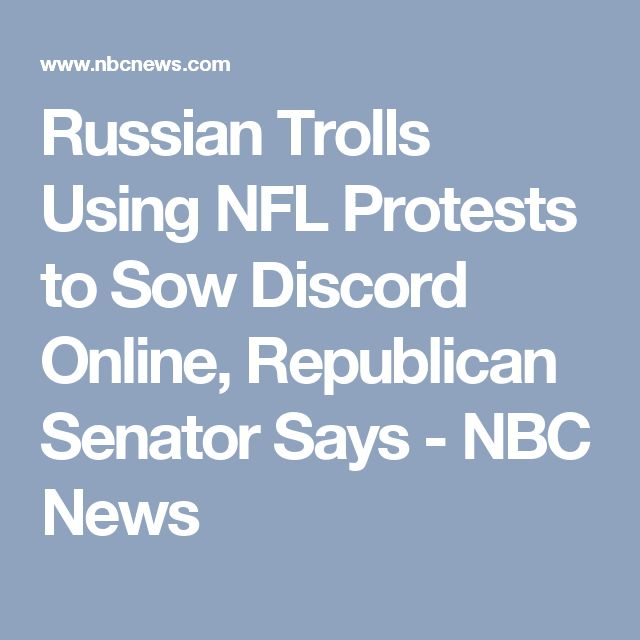 Russian Trolls Using NFL Protests to Sow Discord Online, Republican Senator Says - NBC News