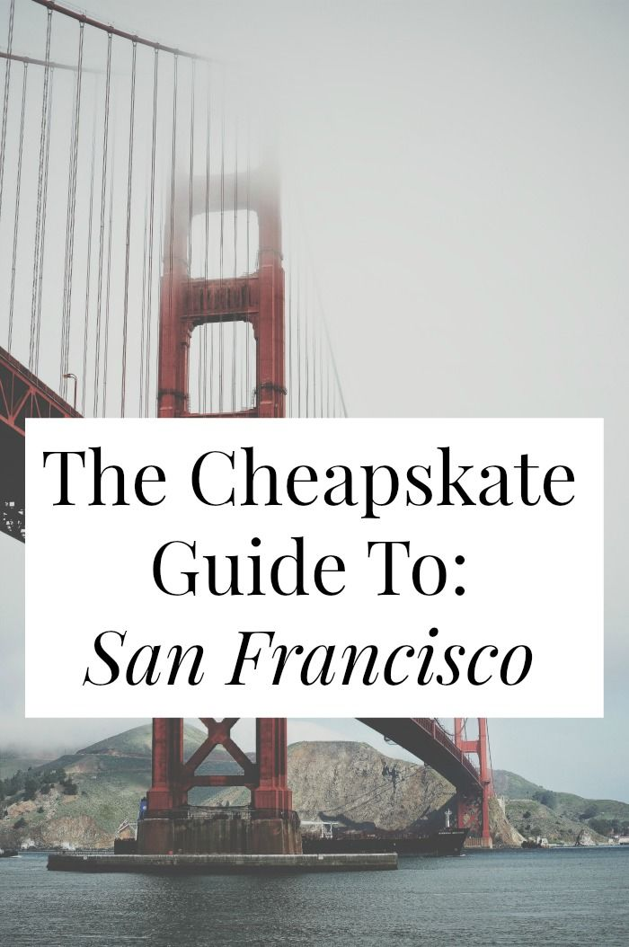 The Cheapskate Guide To: San Francisco –
