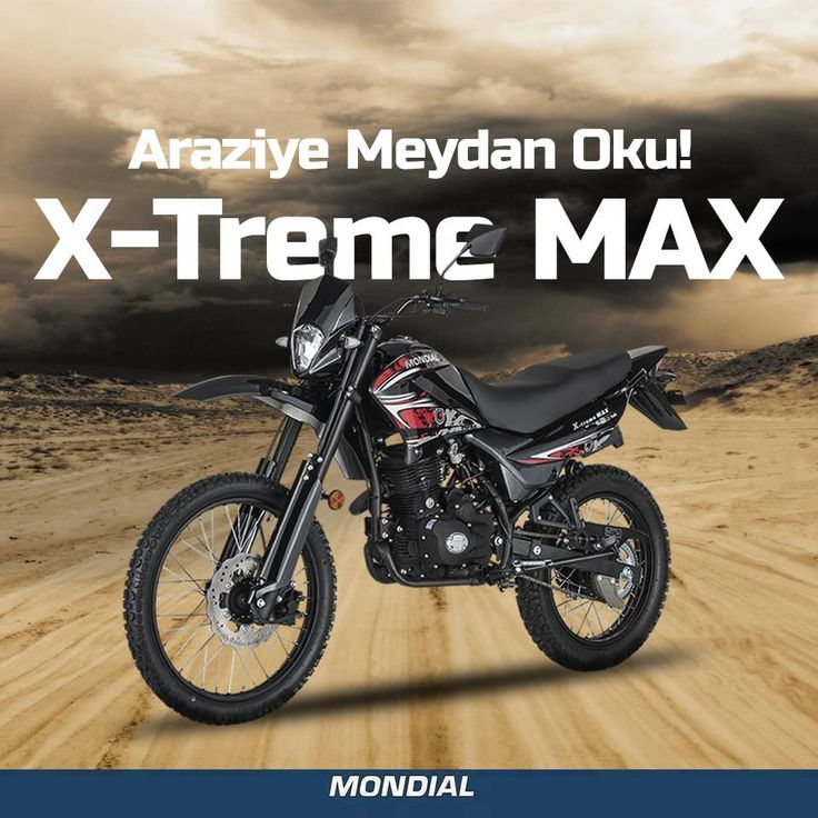 Onunla her yolculuk bir macera, bir meydan okuma; X-Treme MAX  www.mondialmotor.com.tr