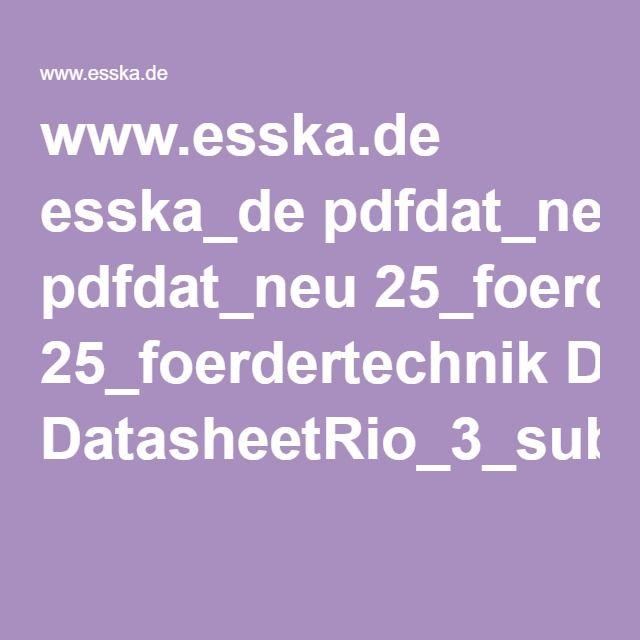 www.esska.de esska_de pdfdat_neu 25_foerdertechnik DatasheetRio_3_sub_de_eng.pdf