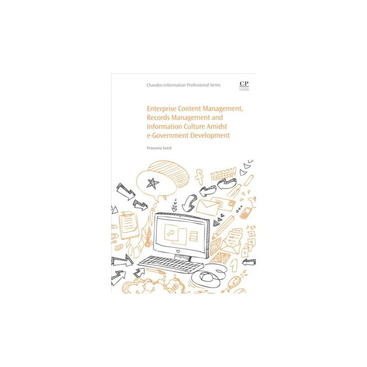 Enterprise Content Management, Records Management and Information Culture Amidst E-government