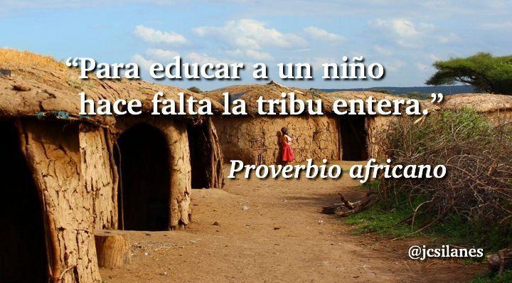 (Proverbio africano)