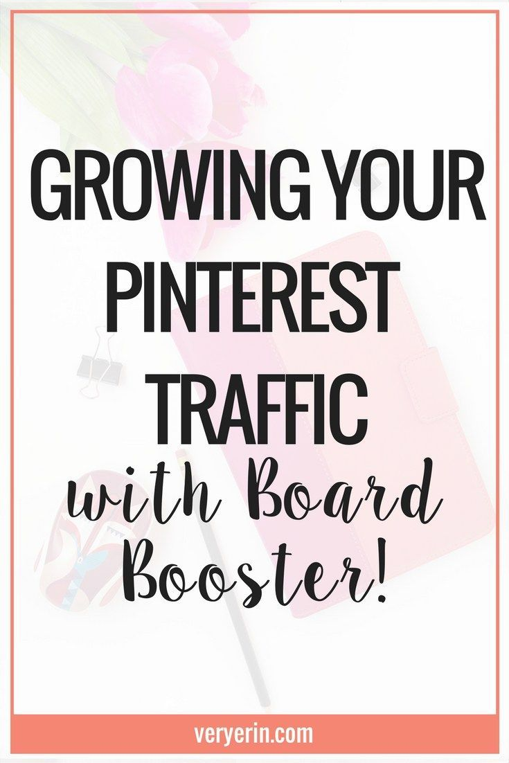 How to Grow Your Pinterest Traffic With Board Booster | Over the past year I have used BoardBooster to grow my Pinterest traffic and blog traffic to over 100k page views each month. Here's how to use Boardbooster to grow your Pinterest traffic! | Blogging, Business - Very Erin Blog