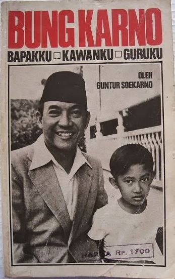 Bung Karno, Bapakku, Kawanku, Guruku by Guntur Soekarno Putra