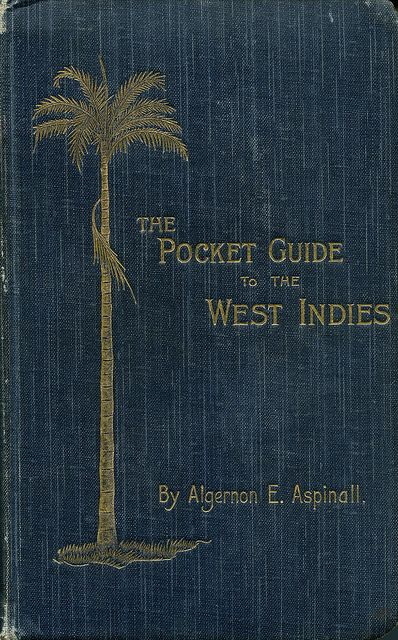 The Pocket Guide To The West Indies, 1907