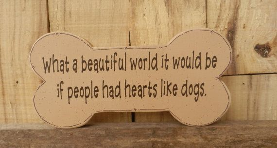 What A Beautiful World It Would Be Dog Lover by CaneySpringsCrafts