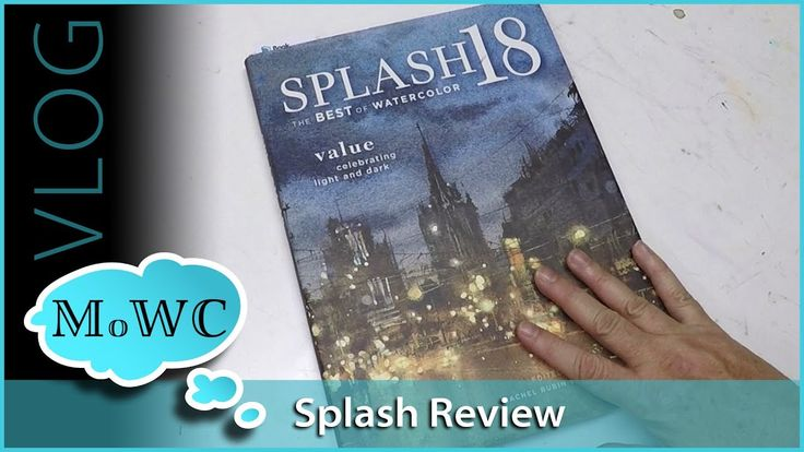 Splash 18 Watercolor Annual Review + Plein Air Tips