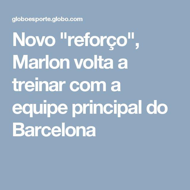 """Novo """"reforço"""", Marlon volta a treinar com a equipe principal do Barcelona"""