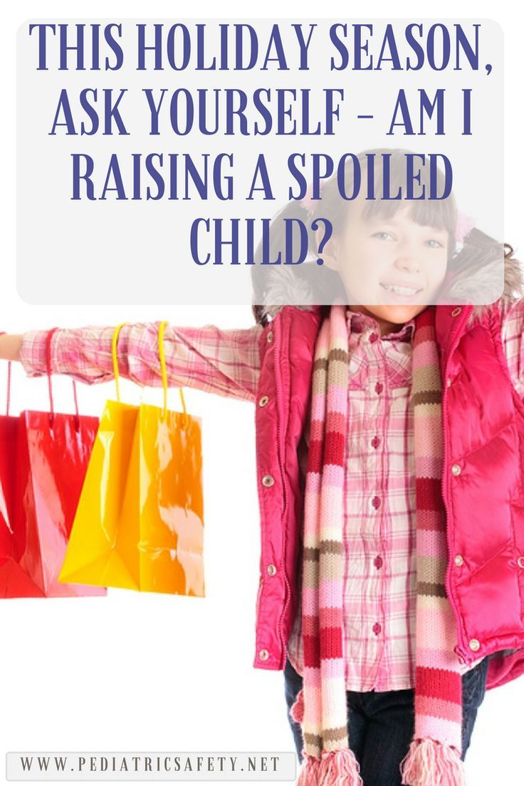This Holiday Season, Ask Yourself – Am I Raising a Spoiled Child? -  Spoiled is clearly a learned behavior and one that is none too pleasant. But the good news is that this trait can be turned around. Here's how to get started.